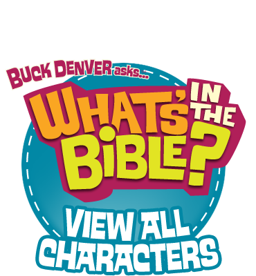 View All Whats in the Bible Characters and Cast